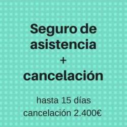Seguro Asistencia + Cancelación 15días-2.400€