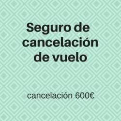 Seguro de cancelación Vuelo - 600€