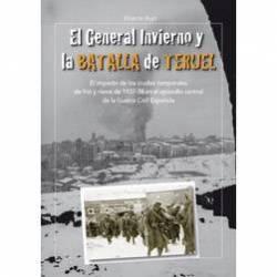 El General Invierno y la Batalla de Teruel