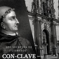 CON-CLAVE  Los Secretos de Cisneros